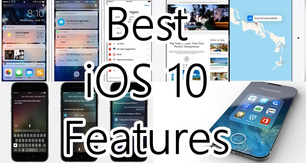 The top 10 List of Best iOS 10 Features