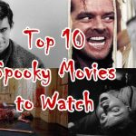 Top 10 Spooky Movies to Watch